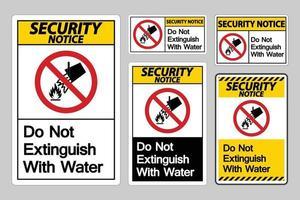 avis de sécurité ne s'éteignent pas avec le signe du symbole de l'eau sur fond blanc vecteur