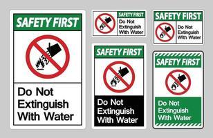 La sécurité d'abord ne pas éteindre avec le symbole de l'eau signe sur fond blanc vecteur