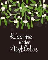 embrasse-moi sous le gui. carte de voeux de Noël. illustration vectorielle vecteur