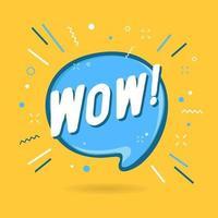 bannière wow, bulle de dialogue, concept d'affiche et d'autocollant. vecteur