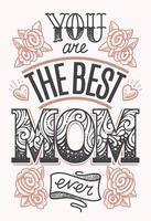 Vous êtes la meilleure maman jamais lettrage vecteur