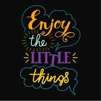 Profitez des petites choses de lettrage à la main. vecteur