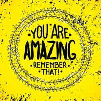 Tu es incroyable. souviens-toi de ça. Citations inspirantes vecteur