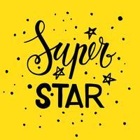 La phrase Super star. Caractères