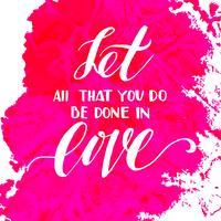 Laissez tout ce que vous faites se faire en amour. vecteur