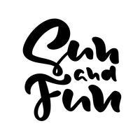 Calligraphie lettrage phrase Summer Sun and Fun. Texte isolé dessiné à la main de vecteur