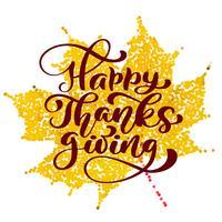 Texte de calligraphie de joyeux thanksgiving sur une feuille stilized jaune, vecteur illustré typographie isolé sur fond blanc. Citation de lettrage positif. Brosse moderne dessinée à la main. T-shirt, carte de voeux