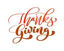 Donnez merci famille amitié citation positive lettrage le jour de Thanksgiving. Carte de voeux de calligraphie ou élément de typographie graphisme affiche. Carte postale de vecteur écrite à la main
