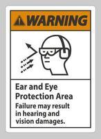 panneau d'avertissement zone de protection des oreilles et des yeux, une défaillance peut entraîner des dommages auditifs et visuels vecteur