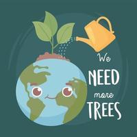 nous avons besoin de plus d'arbres vecteur