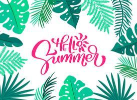 Texte Bonjour l'été dans un cadre de feuilles florales. Dessinés à la main lettrage illustration vectorielle de calligraphie. Citation amusante carte de voeux pour le logo design hipster. Affiche de typographie Inspiration, bannière vecteur