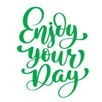 Profitez de votre journée texte dessiné à la main vecteur