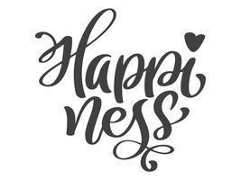 Main dessiné bonheur lettrage. Calligraphie de vecteur à la main