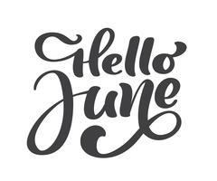 Bonjour juin lettrage texte vecteur d'impression. Illustration minimaliste de l'été. Phrase de calligraphie isolée sur fond blanc