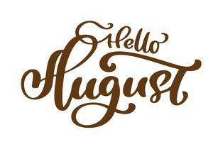 Bonjour août dessinés à la main lettrage texte vecteur d'impression. Illustration minimaliste de l'été. Phrase de calligraphie isolée sur fond blanc