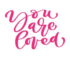 vous êtes aimé le texte d'amour de Vector Valentines Day. Lettres dessinées à la main, citation romantique pour cartes de voeux design, invitations de vacances, modèles de conception de texte calligraphie, isolés sur fond blanc
