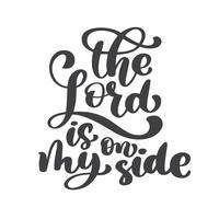 Lettrage à la main Le Seigneur est de mon côté. Fond biblique. Nouveau Testament. Vers chrétien, illustration vectorielle isolée sur fond blanc