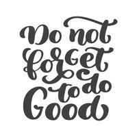 Lettrage à la main N'oubliez pas de faire le bien. Fond biblique. Nouveau Testament. Vers chrétien, illustration vectorielle isolée sur fond blanc