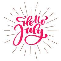 Bonjour juillet lettrage texte vecteur d'impression. Illustration minimaliste de l'été. Phrase de calligraphie isolée sur fond blanc