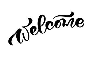 Calligraphie de vecteur dessinés à la main lettrage texte Bienvenue. Citation manuscrite moderne élégante. Illustration d'encre. Affiche de mariage de typographie sur fond blanc. Pour les cartes, les invitations, les impressions