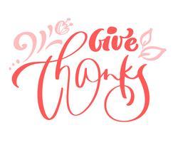 Donnez merci famille amitié citation positive lettrage le jour de l'action de grâce Carte de voeux de calligraphie ou élément de typographie graphisme affiche. Carte postale de vecteur écrite à la main