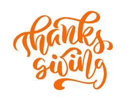 Thanksgiving Lettrage de citation positif. Texte de calligraphie pour élément de typographie graphisme affiche, carte de voeux ou. Carte postale de vecteur écrite à la main