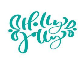 Holly Jolly calligraphie vintage torquoise lettrage texte vectoriel. Pour la page de liste de modèles artistiques, style brochure style, couverture d'idée bannière, flyer impression livret, affiche vecteur