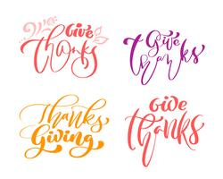 Ensemble de quatre phrases de calligraphie Give Thanks, Thanksgiving. Famille de vacances Texte positif cite le lettrage. Élément de typographie graphisme carte postale ou une affiche. Vecteur écrit à la main