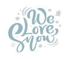 Calligraphie vintage Noël bleu de We Love Snow, lettrage de texte vectoriel avec décor de dessin scandinave hivernal. Pour la conception artistique, style brochure dépliant, couverture de l'idée de bannière, dépliant, flyer, affiche