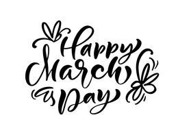 Calligraphie phrase joyeux jour de mars. Lettrage dessiné à la main de vecteur. Illustration de femme isolée. Pour le croquis de vacances doodle carte de conception