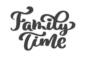 Family time - lettrage de vecteur dessiné à la main isolé sur blanc. Modèle de carte de voeux de Thanksgiving. Brosse manuscrite moderne lettrage fond isolé vecteur