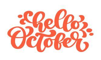 Bonjour octobre texte orange, phrase de lettrage à la main. Conception d'impression Vector Illustration t-shirt ou carte postale, modèles de conception de texte calligraphie vectoriels, isolé sur fond blanc