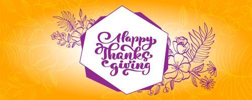 Texte de calligraphie heureux Thanksgiving avec des fleurs et des feuilles dans le cadre sur le vecteur de fond orange illustrée typographie isolé sur fond blanc pour carte de voeux. Citation positive. Brosse moderne dessinée à la main. T-shirt imprimé
