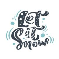 Let it Snow Christmas calligraphie vintage lettrage de texte vectoriel avec décor scandinave dessin hiver. Pour la conception artistique, style brochure dépliant, couverture de l'idée de bannière, dépliant, flyer, affiche