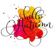 Bonjour texte d'automne sur fond de tache rouge et orange. Lettrage de calligraphie dessiné à la main illustration vectorielle EPS10