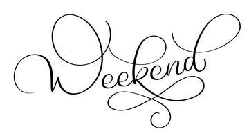 Texte de week-end sur fond blanc. Lettrage de calligraphie dessiné à la main illustration vectorielle EPS10 vecteur