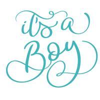 c'est un texte de garçon sur fond blanc. Lettrage de calligraphie dessiné à la main illustration vectorielle EPS10 vecteur
