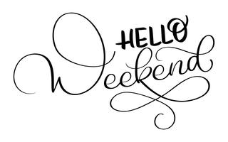 Bonjour texte de week-end sur fond blanc. Lettrage de calligraphie dessiné à la main illustration vectorielle EPS10