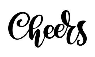 Texte dessiné à la main Cheers lettrage bannière. Modèle de conception de carte de voeux avec calligraphie. Illustration vectorielle
