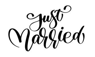 Vient de se marier texte vecteur sur fond blanc. Illustration de lettrage mariage calligraphie. Pour présentation sur carte, citation romantique pour conception de cartes de vœux, t-shirt, mug, invitations de vacances