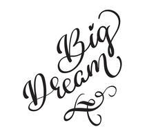 texte de vecteur de grand rêve sur fond blanc. Illustration de lettrage de calligraphie EPS10