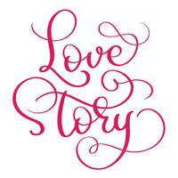 rouge mots d'histoire d'amour sur fond blanc. Lettrage de calligraphie dessiné à la main illustration vectorielle EPS10 vecteur