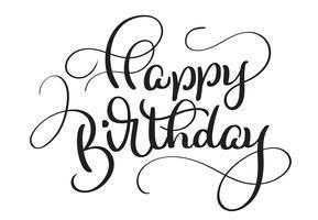 Texte joyeux anniversaire sur fond blanc. Calligraphie lettrage Illustration vectorielle EPS10