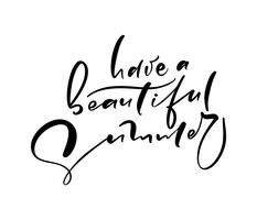 Avoir un bel été dessinés à la main lettrage texte vectoriel de calligraphie. Amusement citation illustration logo ou une étiquette. Affiche inspirante de typographie, bannière