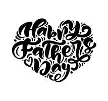 Heureuse fête des pères lettrage texte de calligraphie de vector noir en forme de coeur. Phrase manuscrite de lettrage vintage moderne. Meilleur papa jamais illustration
