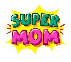 Super maman typographie vecteur