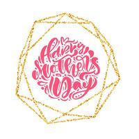 Heureuse fête des mères à la main lettrage de texte dans un cadre géométrique en or. Illustration vectorielle Bon pour carte de voeux, affiche ou bannière, icône de carte postale invitation vecteur