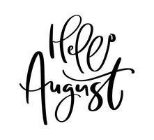 Texte de lettrage de typographie dessiné à la main Bonjour août. Isolé sur le fond blanc. Calligraphie amusante pour les cartes de vœux et les invitations ou le motif imprimé t-shirt