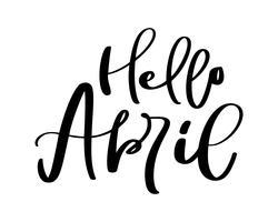 Bonjour avril Texte de calligraphie dessiné à la main et lettrage au stylo pinceau. conception pour la carte de voeux de vacances et l'invitation du calendrier saisonnier de vacances de printemps
