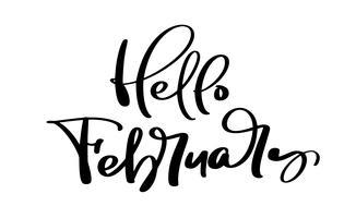 Bonjour, février, citation de vecteur romantique inspirante à main levée pour la Saint-Valentin, mariage, faites gagner la carte de date. Calligraphie manuscrite isolée sur fond blanc